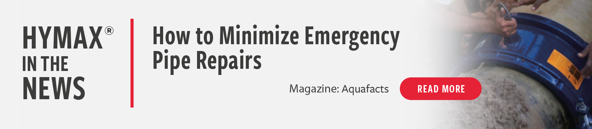 HOW TO MINIMIZE EMERGENCY PIPE REPAIRS